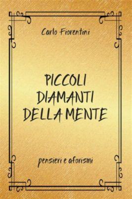 Piccoli diamanti della mente, Carlo Fiorentini