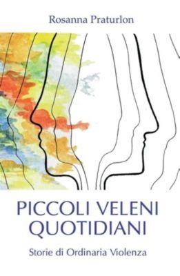 Piccoli Veleni Quotidiani, Rosanna Praturlon