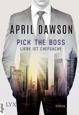 Pick the Boss - Liebe ist Chefsache, April Dawson