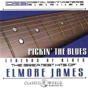 Pickin' The Blues: Greatest Hits Of, Elmore James