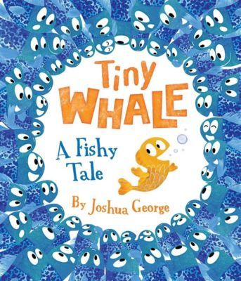 Picture Books: Tiny Whale, Joshua George