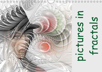 Pictures in Fractals (Wall Calendar 2019 DIN A4 Landscape), k.A. IssaBild