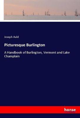 Picturesque Burlington, Joseph Auld