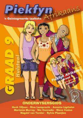 Piekfyn Afrikaans: Piekfyn Afrikaans Onderwysersgids Graad 9 Huistaal