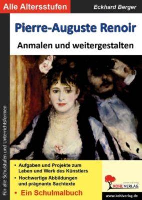 Pierre-Auguste Renoir ... anmalen und weitergestalten, Eckhard Berger