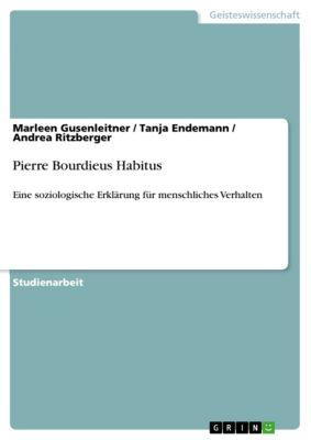Pierre Bourdieus Habitus, Andrea Ritzberger, Marleen Gusenleitner, Tanja Endemann