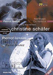 Pierrot Lunaire/Dichterliebe, Christine Schäfer