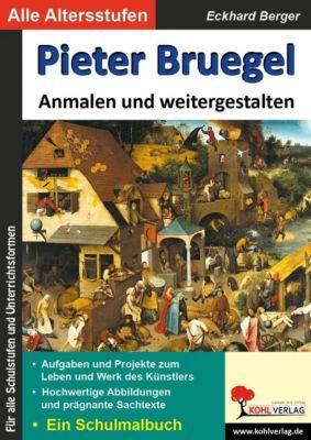 Pieter Bruegel ... anmalen und weitergestalten, Eckhard Berger