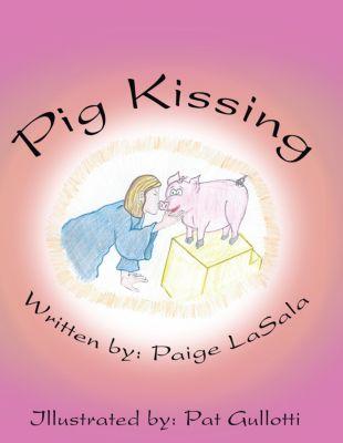 Pig Kissing, Paige LaSala
