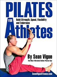 Pilates for Athletes, Sean Vigue