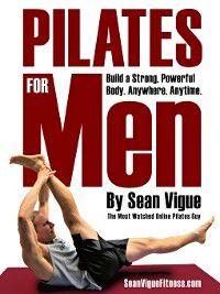 Pilates for Men, Sean Vigue