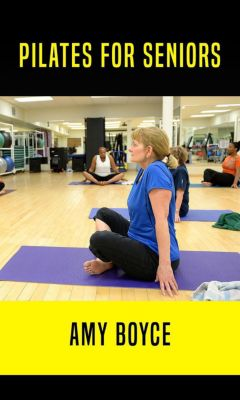 Pilates For Seniors, Amy Boyce
