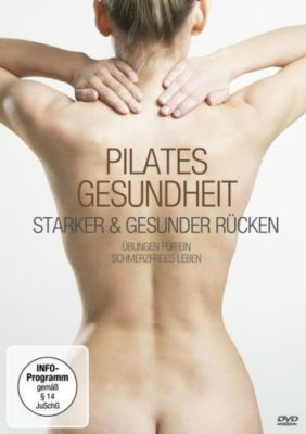 Pilates Gesundheit - Starker & gesunder Rücken, Nina Metternich, Alexander Bohlander