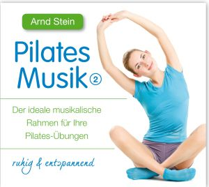 Pilates Musik 2-Ruhig & Entspanned, Arnd Stein