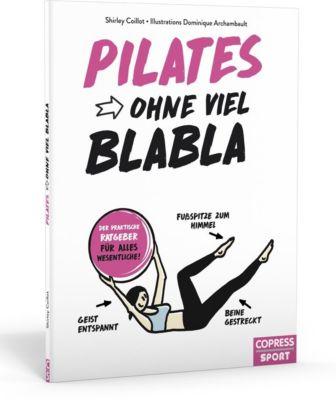 Pilates ohne viel Blabla - Shirley Coillot |
