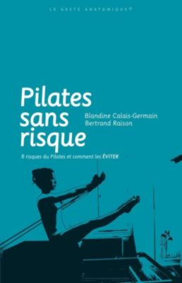 Pilates sans risque, Blandine Calais-Germain, Raison Bertrand