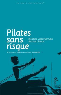 Pilates sans risque, Blandine Calais-Germain, Raison Bertrand