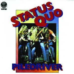 Piledriver, Status Quo