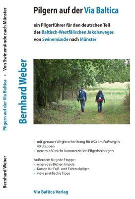 Pilgern auf der Via Baltica, Bernhard Weber