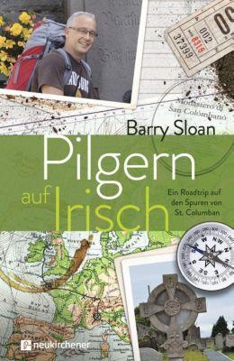 Pilgern auf Irisch - Barry Sloan |