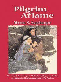 Pilgrim Aflame, Myron S Augsburger
