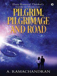 PILGRIM, PILGRIMAGE AND ROAD, A. RAMACHANDRAN