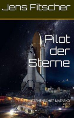 Pilot der Sterne (Bd.1), Jens Fitscher