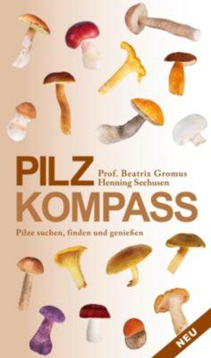 Pilzkompass, Beatrix Gromus, Henning Seehusen