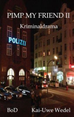 Pimp My Friend II, Kai-Uwe Wedel