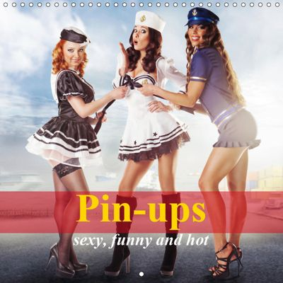 Pin-ups - sexy, funny and hot (Wall Calendar 2019 300 × 300 mm Square), Elisabeth Stanzer
