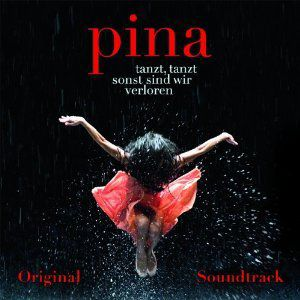 Pina - tanzt, tanzt, sonst sind wir verloren, Diverse Interpreten