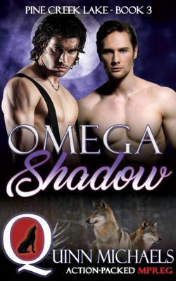 Pine Creek Lake: Omega Shadow (Pine Creek Lake, #3), Quinn Michaels