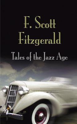 Pine Street Books: Tales of the Jazz Age, F. Scott Fitzgerald