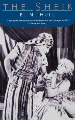 Pine Street Books: The Sheik, E. M. Hull