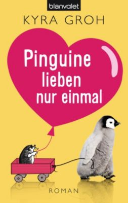 Pinguine lieben nur einmal, Kyra Groh