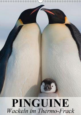 Pinguine - Wackeln im Thermo-Frack (Wandkalender 2019 DIN A3 hoch), Elisabeth Stanzer