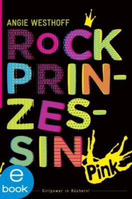 Pink: Rockprinzessin, Angie Westhoff