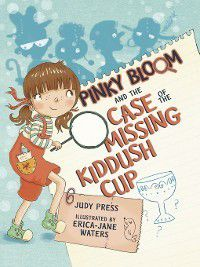 Pinky Bloom and the Case of the Missing Kiddush Cup, Judy Press
