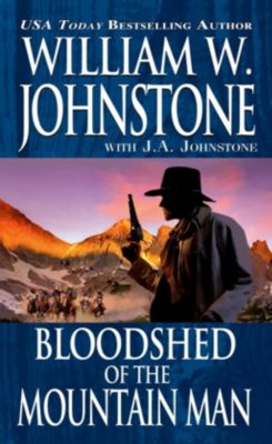 Pinnacle: Bloodshed of the Mountain Man, William W. Johnstone, J. A. Johnstone