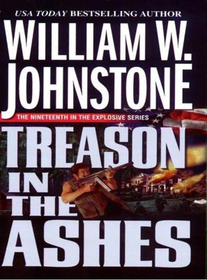 Pinnacle: Treason in the Ashes, William W. Johnstone