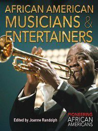 Pioneering African Americans: African American Musicians & Entertainers