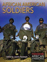 Pioneering African Americans: African American Soldiers