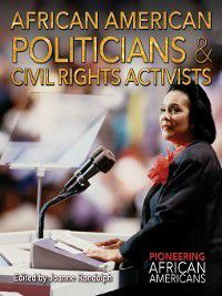 Pioneering African Americans: African American Politicians & Civil Rights Activists
