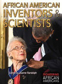 Pioneering African Americans: African American Inventors & Scientists