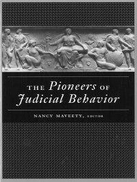 Pioneers of Judicial Behavior