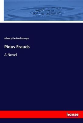 Pious Frauds, Albany De Fonblanque