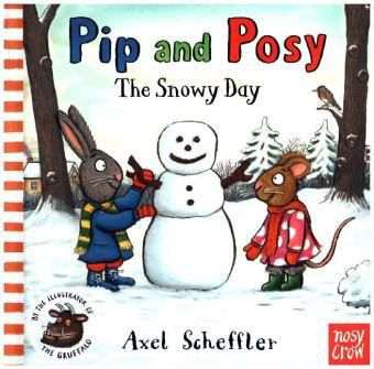 Pip and Posy - The Snowy Day, Axel Scheffler