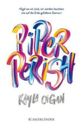 Piper Perish, Kayla Cagan