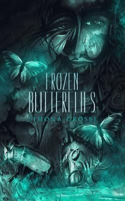 Pipes & Clouds: Frozen Butterflies, Simona Grossi