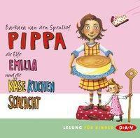 Pippa Band 2: Pippa, die Elfe Emilia und die Käsekuchenschlacht (2 Audio-CDs), Barbara van den Speulhof